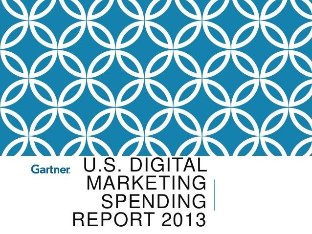 U.S. DIGITAL MARKETING   SPENDINGREPORT 2013
