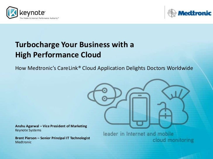 Turbocharge Your Business with a High Performance Cloud<br />How Medtronic's CareLink® Cloud Application Delights Doctors ...