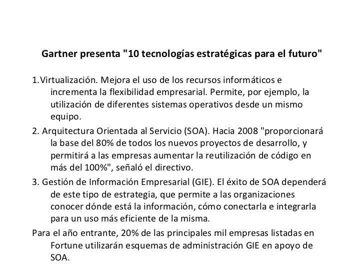 """Gartner presenta """"10 tecnologías estratégicas para el futuro"""" 1.Virtualización. Mejora el uso de los recursos in..."""