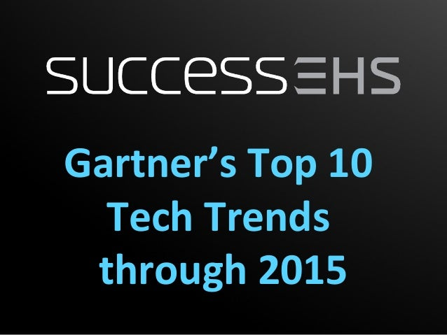 Gartner's Top 10  Tech Trends through 2015
