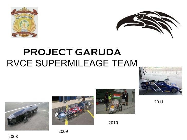 PROJECT GARUDA RVCE SUPERMILEAGE TEAM 2008 2009 2010 2011