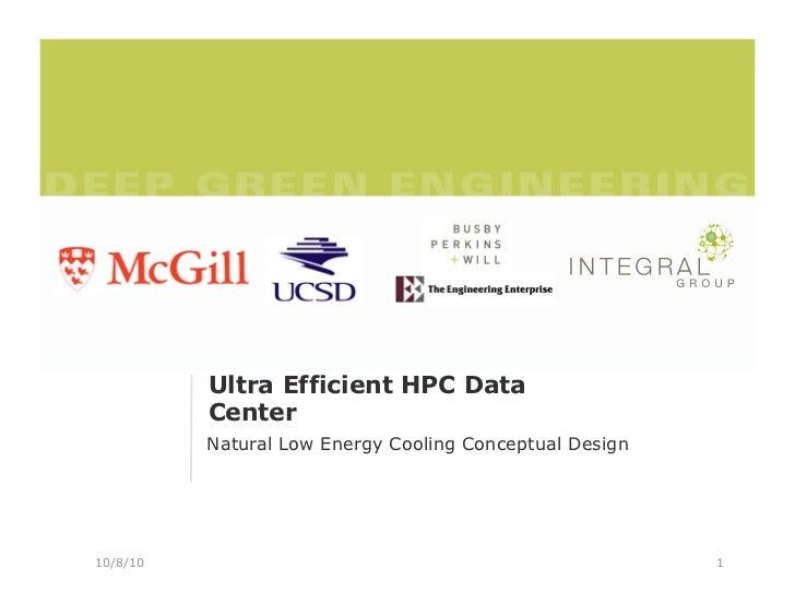 Ultra Efficient HPC Data           Center           Natural Low Energy Cooling Conceptual Design     10/8/10              ...