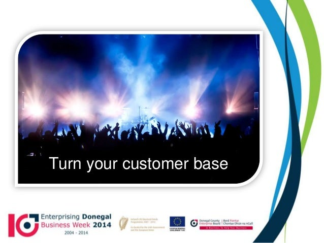 Turn your customer base