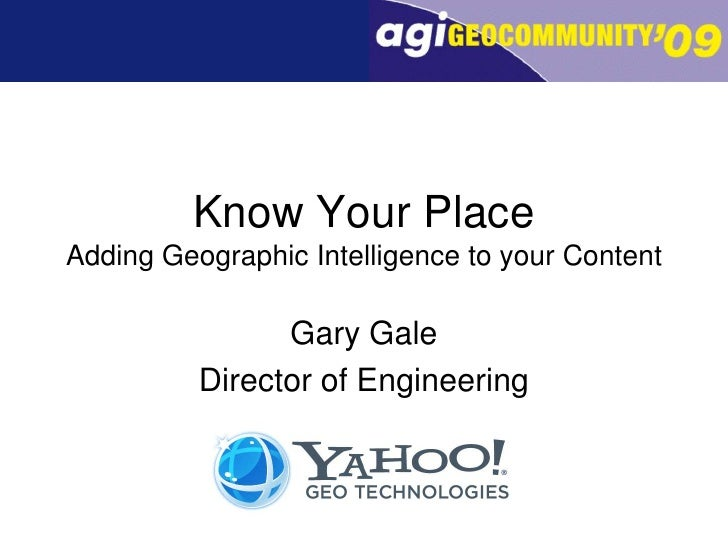 Gary Gale: Know Your Place - Adding Geographic Intelligence to your Content