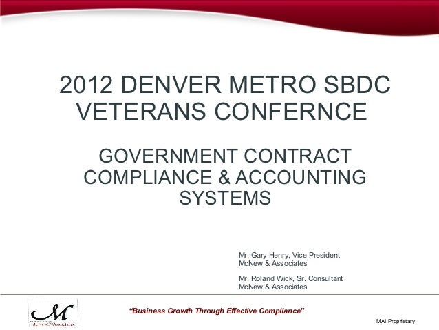 2012 DENVER METRO SBDC VETERANS CONFERNCE  GOVERNMENT CONTRACT COMPLIANCE & ACCOUNTING         SYSTEMS                    ...