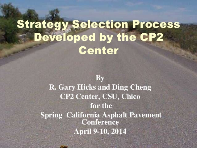 Strategy Selection Process Developed by the CP2 Center By R. Gary Hicks and Ding Cheng CP2 Center, CSU, Chico for the Spri...