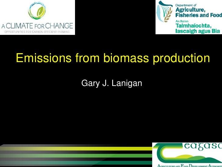 Emissions from biomass production           Gary J. Lanigan