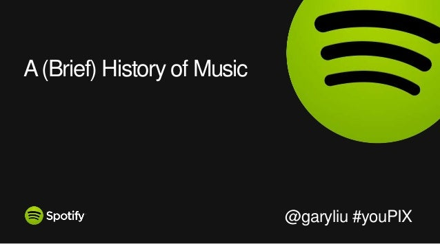 A(Brief) History of Music @garyliu #youPIX