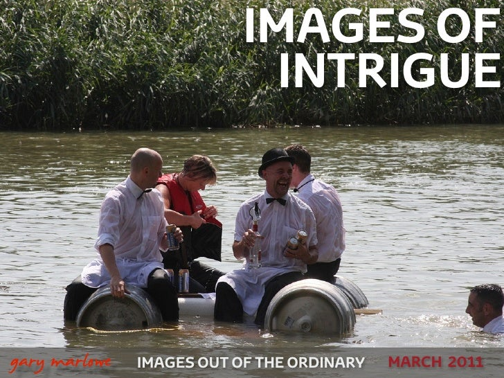 IMAGES OF                                 INTRIGUE!    gary marlowe   IMAGES OUT OF THE ORDINARY DECEMBER 2010