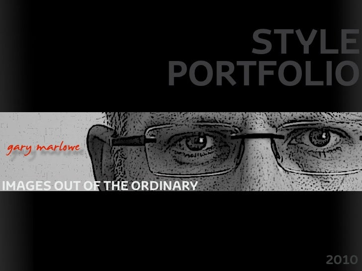 STYLE                          PORTFOLIO !        gary marlowe     IMAGES OUT OF THE ORDINARY                             ...