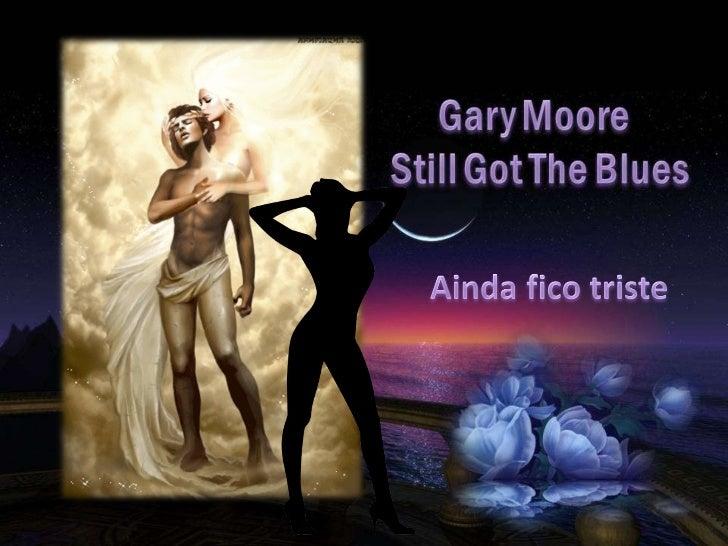 Gary moore   still got the blues by sonia medeiros