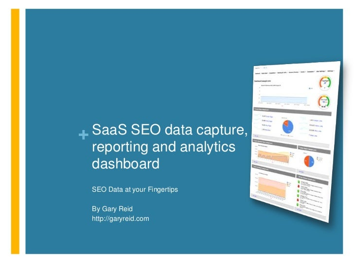 SaaS SEO data capture, reporting and analytics dashboard<br />Gary Reid http://garyreid.com<br />