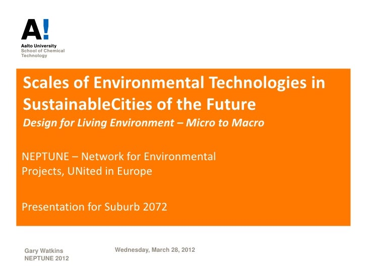 Scales of Environmental Technologies inSustainableCities of the FutureDesign for Living Environment – Micro to MacroNEPTUN...