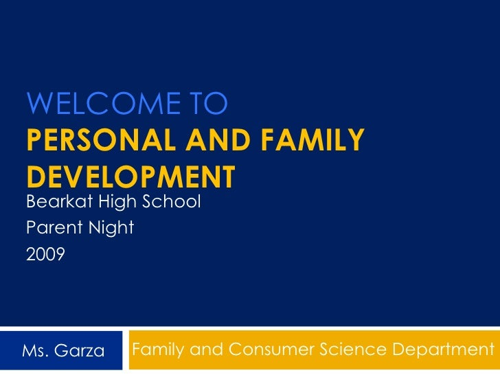 Welcome to Personal and Family Development<br />Bearkat High School<br />Parent Night <br />2009<br />Family and Consumer ...