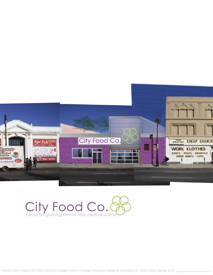 City Food Co.                  Focus on growing Detroit one meal at a time     Sarah Garza. Parsons The New School for Des...