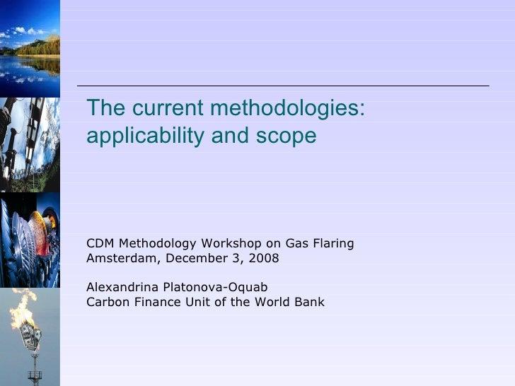 The current methodologies, scope and applicability gap - Alexandrina Platonova (World Bank Carbon Finance Unit)