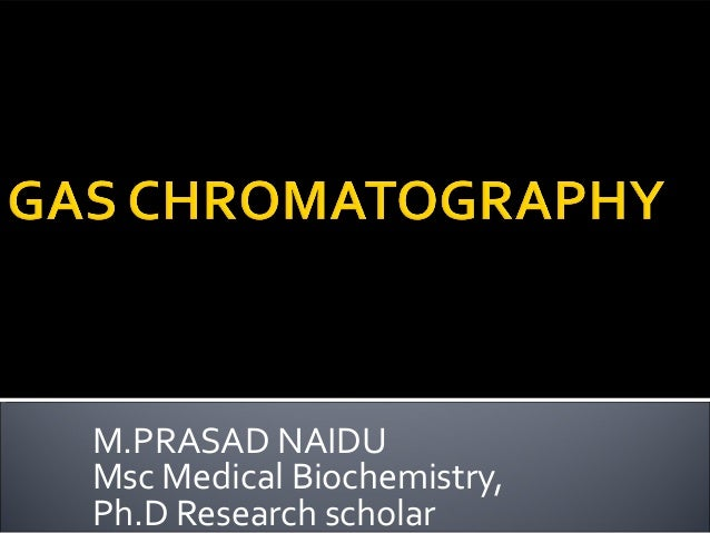 M.PRASAD NAIDU Msc Medical Biochemistry, Ph.D Research scholar