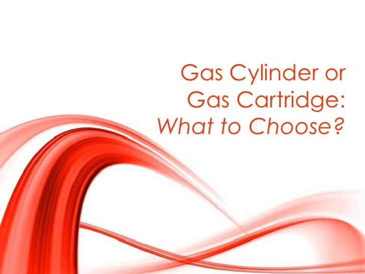 Gas Cylinder or Gas Cartridge: What to Choose?