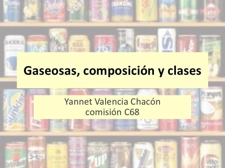Gaseosas, composición y clases