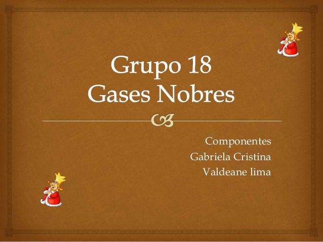 Componentes Gabriela Cristina Valdeane lima