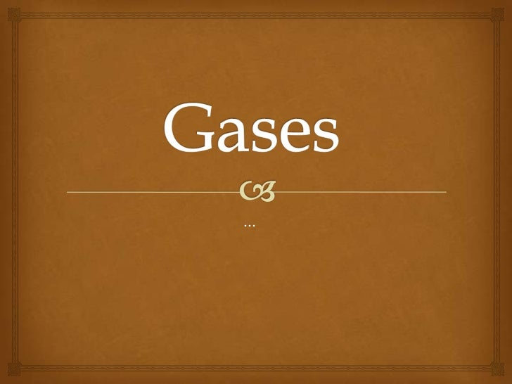 Gases <br />...<br />