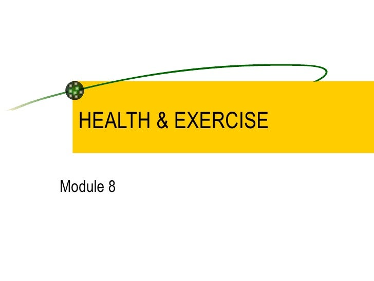 HEALTH & EXERCISE Module 8