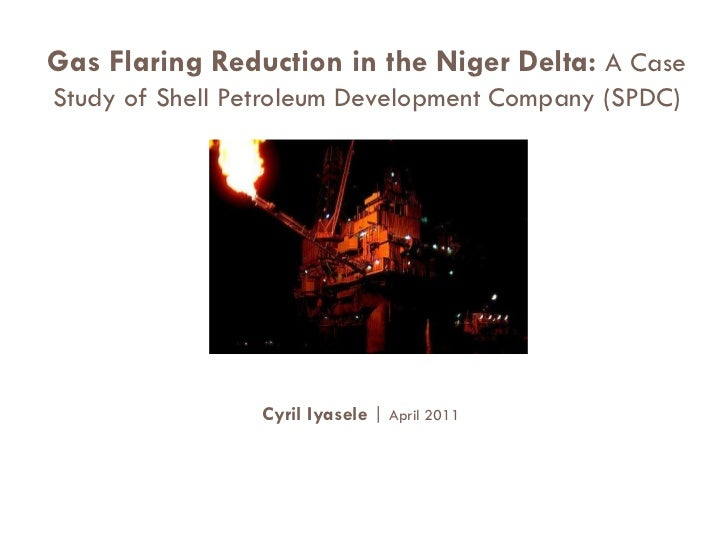 Gas Flaring Reduction in the Niger Delta: A CaseStudy of Shell Petroleum Development Company (SPDC)                 Cyril ...