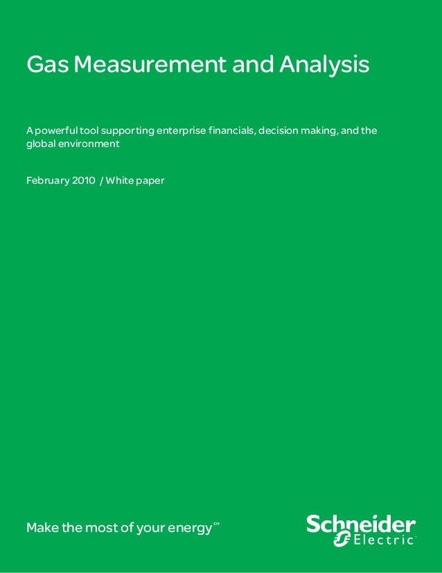 Gas Measurement and Analysis A powerful tool supporting enterprise financials, decision making, and the global environment...