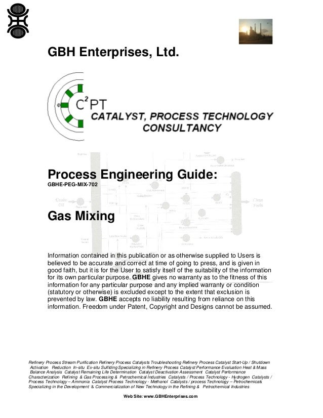 GBH Enterprises, Ltd.  Process Engineering Guide: GBHE-PEG-MIX-702  Gas Mixing Information contained in this publication o...