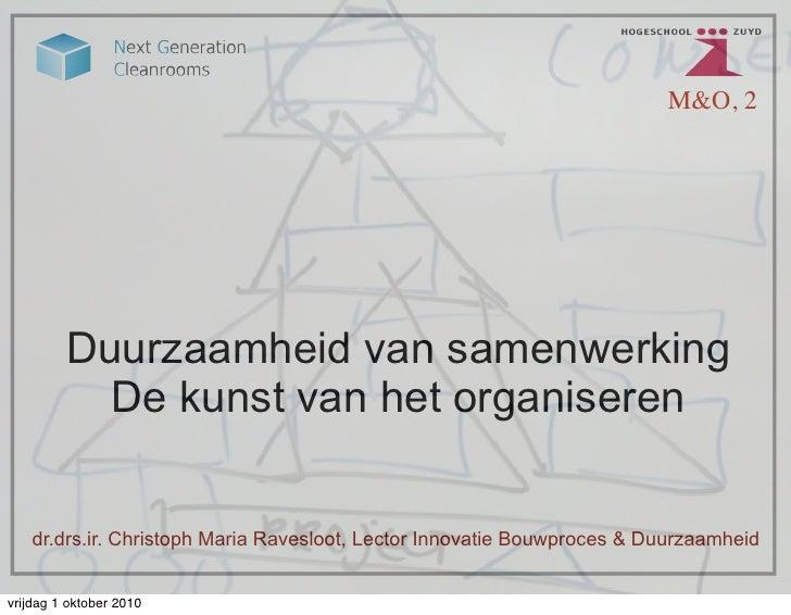 M&O, 2              Duurzaamheid van samenwerking            De kunst van het organiseren       dr.drs.ir. Christoph Maria...