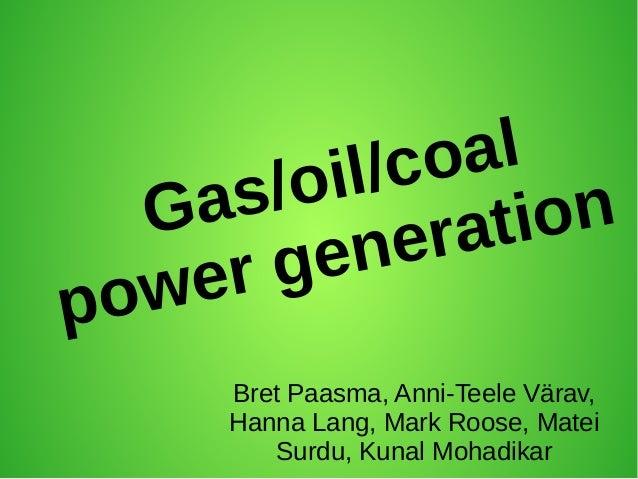 Gas, oil, coal power generation