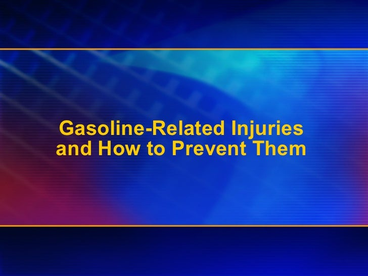 Gasoline-Related Injuries  and How to Prevent Them