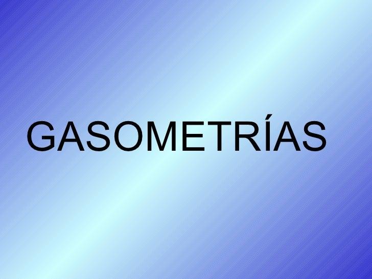GASOMETRÍAS