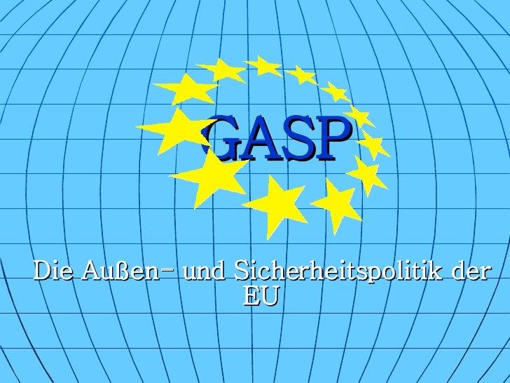 GASP Die Außen- und Sicherheitspolitik der EU
