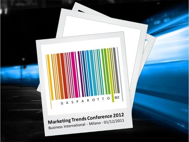 Marketing Trends Conference 2012 - Business International - Come l\'eCommerce, il mobile e il digital marketing trasformano il mercato.