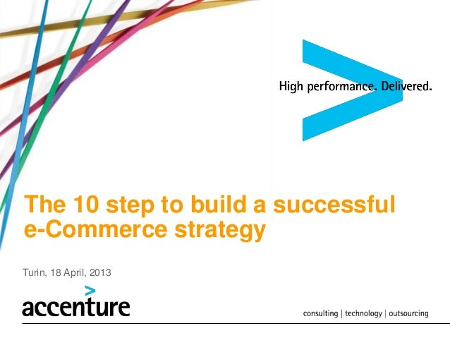 The 10 step to build a successfule-Commerce strategyTurin, 18 April, 2013