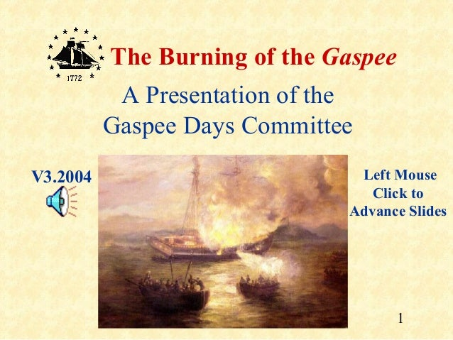 The Burning of the Gaspee           A Presentation of the          Gaspee Days CommitteeV3.2004                         Le...