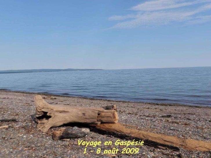 Voyage en Gaspésie 1 – 8 août 2009