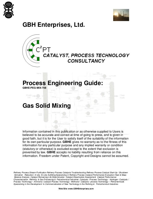 GBH Enterprises, Ltd.  Process Engineering Guide: GBHE-PEG-MIX-708  Gas Solid Mixing  Information contained in this public...