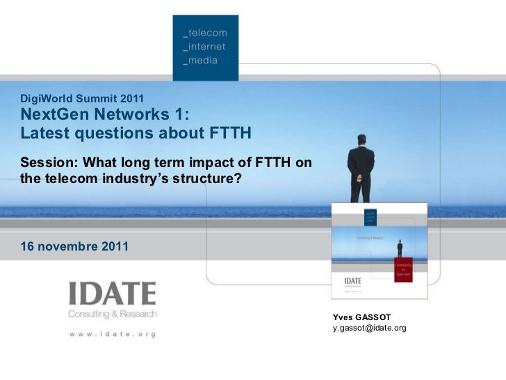 Mr Gassot IDATE Latest Questions about FTTH