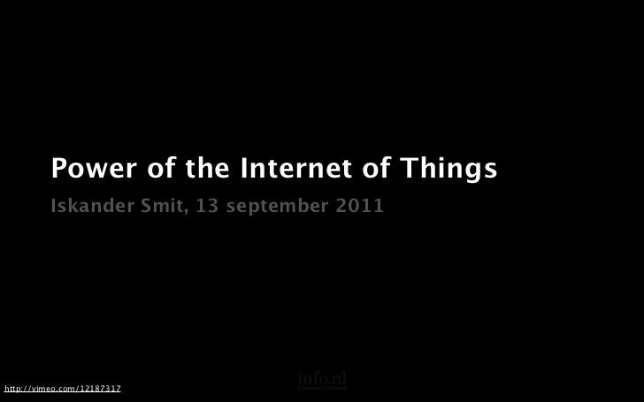 Power of the Internet of Things         Iskander Smit, 13 september 2011                                                  ...