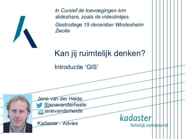 In Cursief de toevoegingen ivm slideshare, zoals de videolinkjes. Gastcollege 19 december Windesheim Zwolle  Kan jij ruimt...