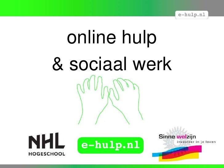 online hulp <br />& sociaal werk<br />