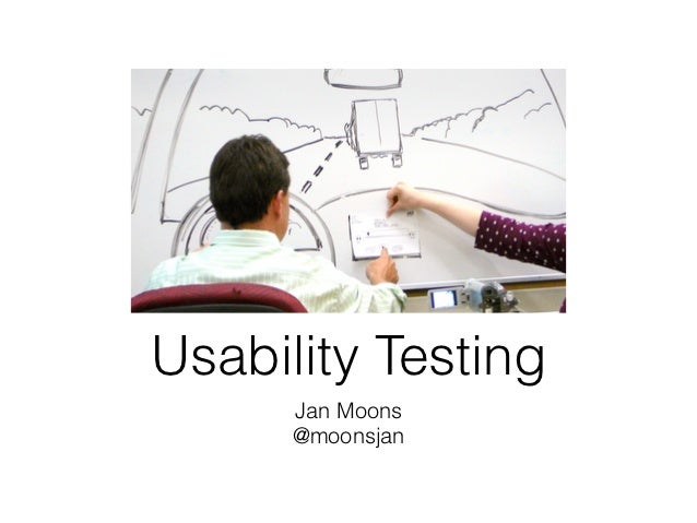 Usability Testing      Jan Moons      @moonsjan