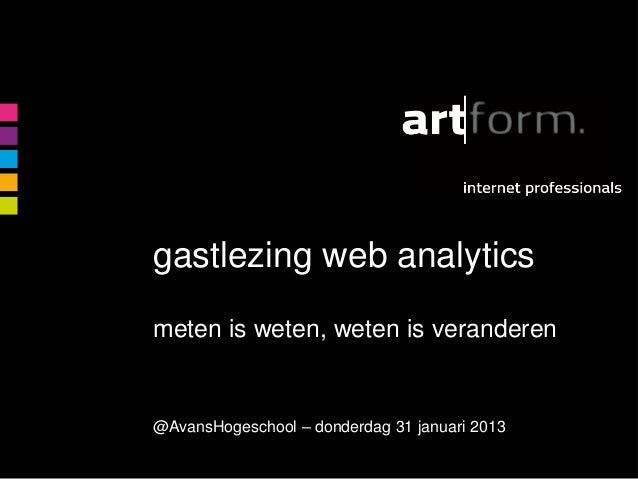 Gastlezing Avans - Web Analytics - januari 2013