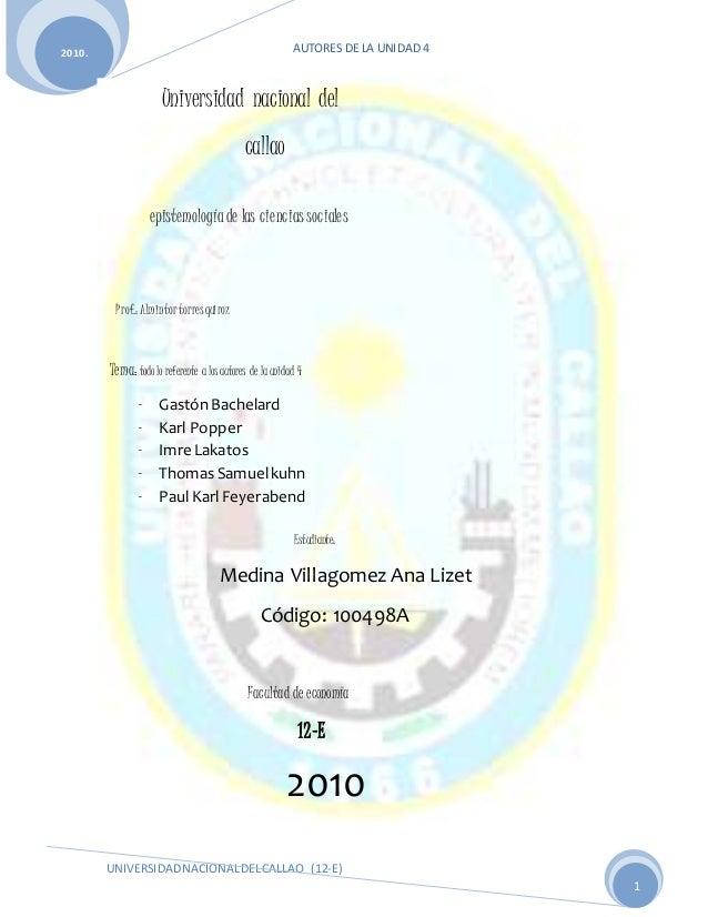 AUTORES DE LA UNIDAD 4 UNIVERSIDADNACIONALDELCALLAO (12-E) 2010. 1 Universidad nacional del callao epistemologíade las cie...