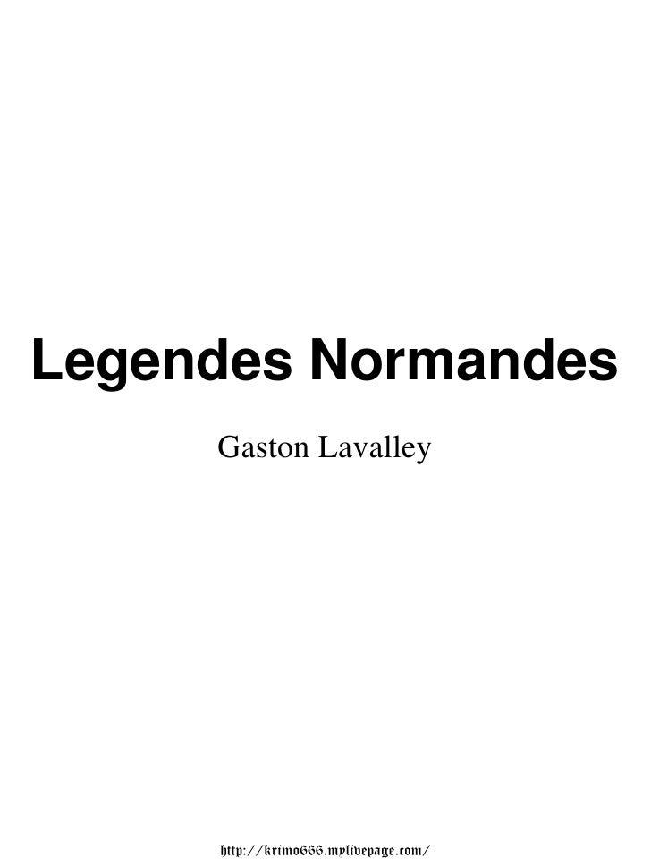 Legendes Normandes     Gaston Lavalley     http://krimo666.mylivepage.com/