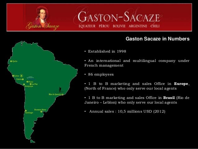 Gaston Sacaze in Numbers• Established in 1998• An international and multilingual company underFrench management• 86 employ...
