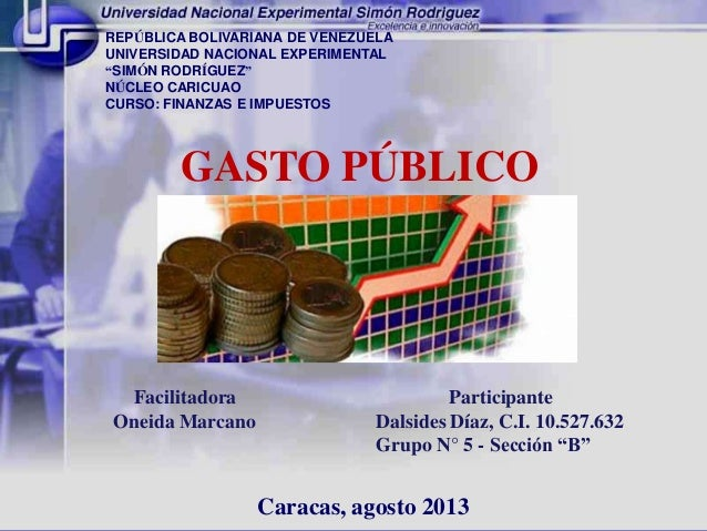 "GASTO PÚBLICO Facilitadora Oneida Marcano Participante Dalsides Díaz, C.I. 10.527.632 Grupo N° 5 - Sección ""B"" REPÚBLICA B..."
