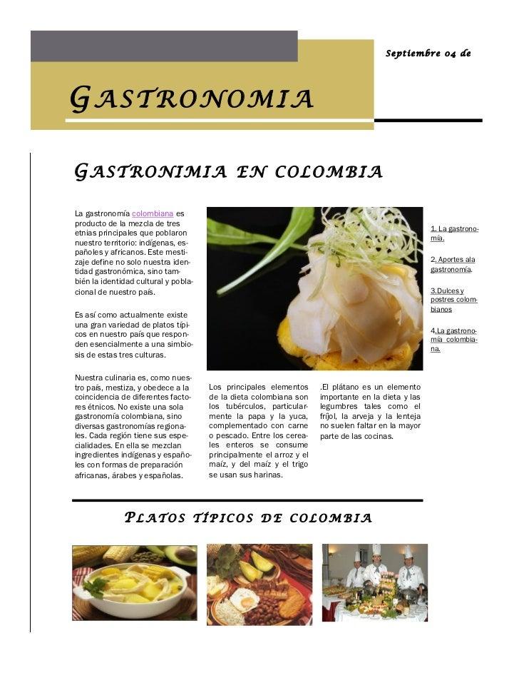Septiembre 04 deGASTRONOMIAGASTRONIMIA EN COLOMBIALa gastronomía colombiana esproducto de la mezcla de tres               ...